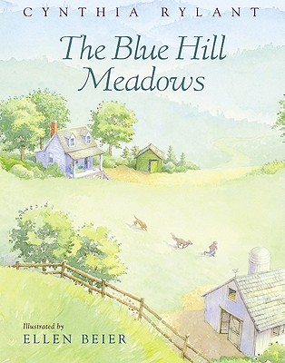 The Blue Hill Meadows By Rylant, Cynthia/ Beier, Ellen (ILT)